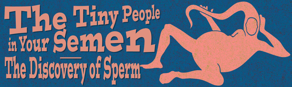 Discovery of Sperm